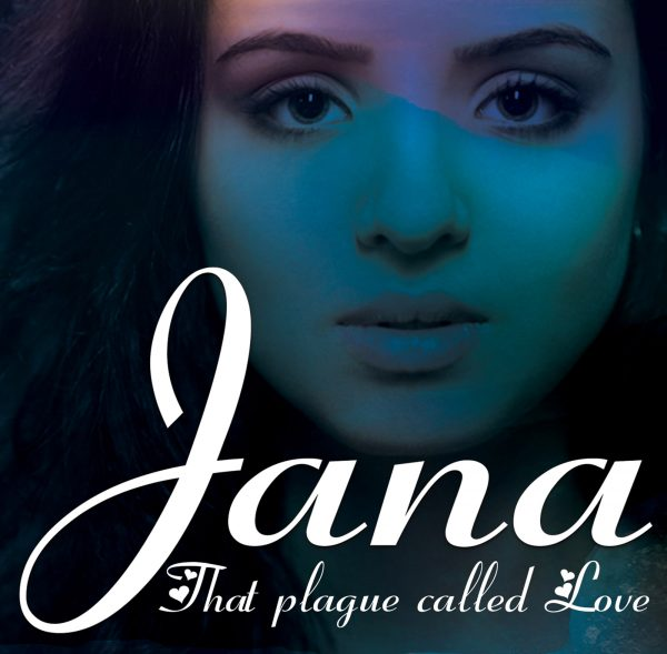 Jana That Plague Called Love