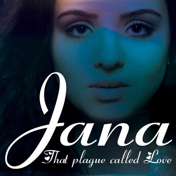 Jana That Plague Called Love